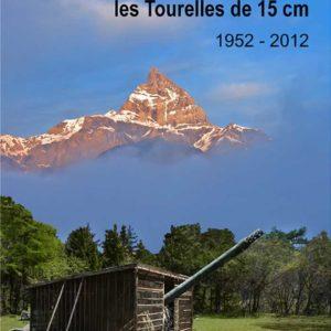 Dailly, une batterie d'exception les Tourelles de 15 cm (1952-2012)