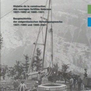 Histoire de la construction des ouvrages fortifiés fédéraux